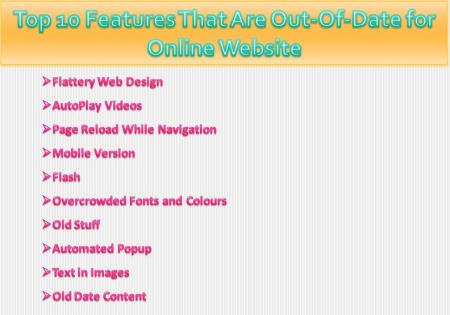Top 10 Features That Are Out-Of-Date for Online Website